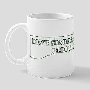 Don't Suspect Mug