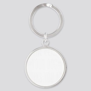 Be The Person Your Dog Thinks You A Round Keychain