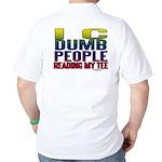 I See Dumb People Golf Shirt