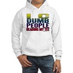 I See Dumb People Hooded Sweatshirt