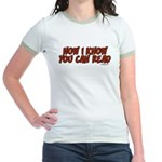 Now I Know You Can Read Jr. Ringer T-Shirt