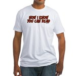 Now I Know You Can Read Fitted T-Shirt