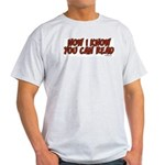 Now I Know You Can Read Light T-Shirt