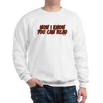 Now I Know You Can Read Sweatshirt