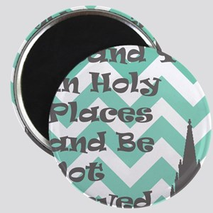 Stand Ye in Holy Places and Be Not Moved Magnet