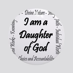 I Am a Daughter of God Round Ornament
