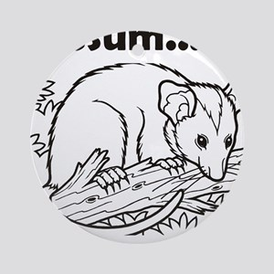 Possum...the other other white meat Round Ornament