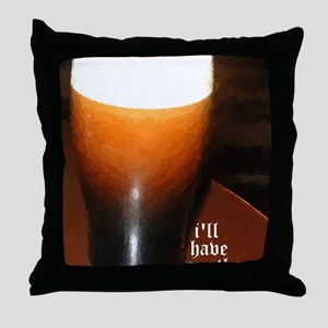 ill have another stout Throw Pillow