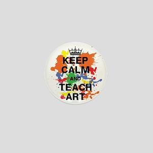Keep Calm  Teach Art Mini Button