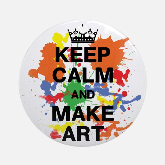 Keep Calm and Make Art Round Ornament