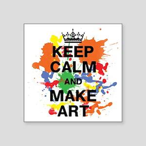 "Keep Calm and Make Art Square Sticker 3"" x 3"""