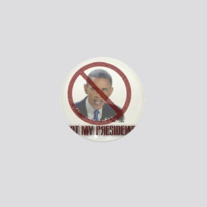 Not My President Mini Button