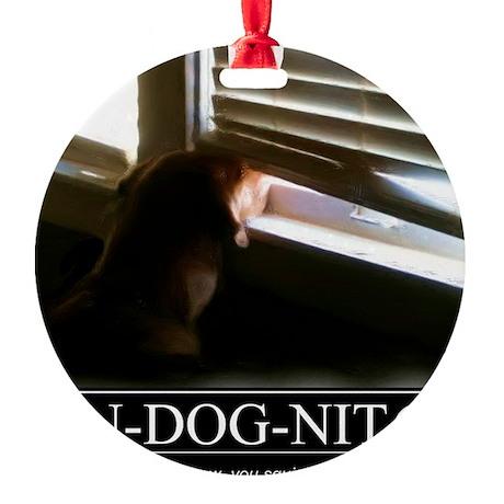 In-dog-nito Round Ornament