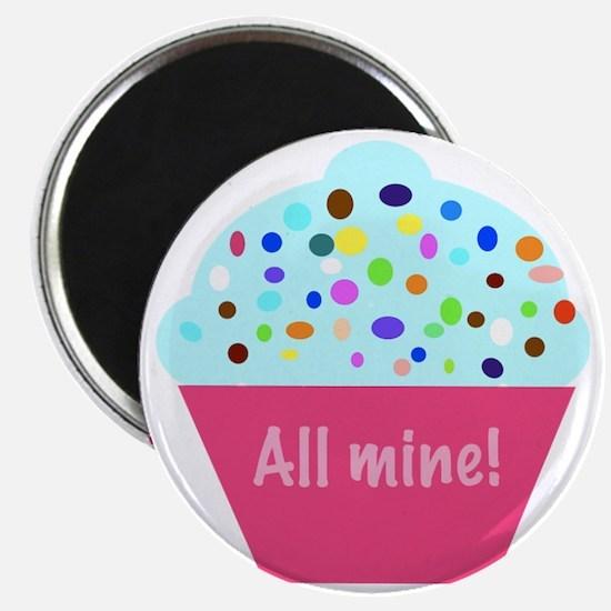 All mine! cupcake Magnet