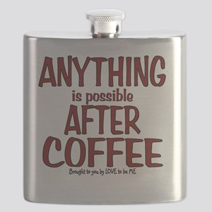 ANYTHING IS POSSIBLE AFTER COFFEE Flask