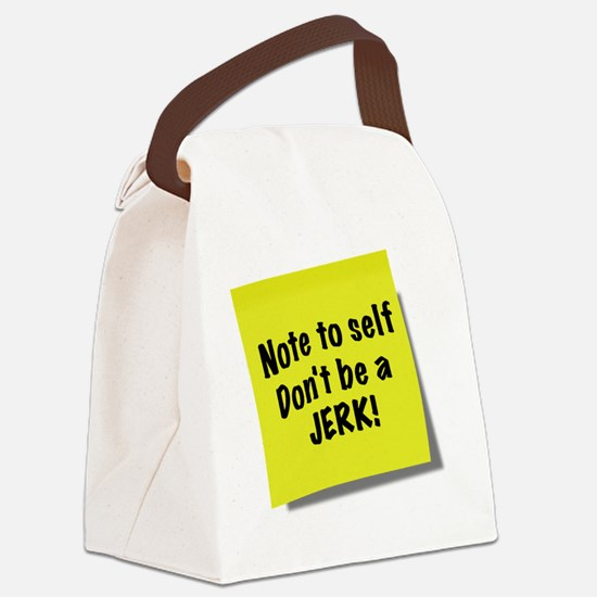 Note to self, Dont be a jerk, sti Canvas Lunch Bag