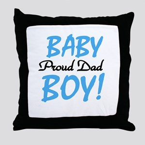Baby Boy Proud Dad Throw Pillow