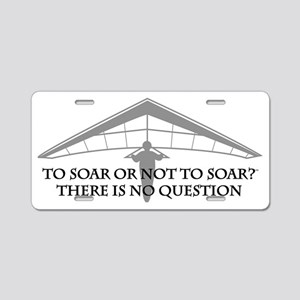 To Soar or Not to Soar...(h Aluminum License Plate