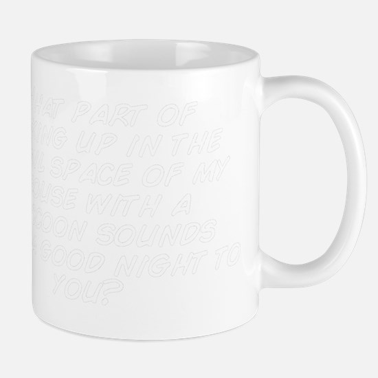 What part of waking up in the crawl spa Mug