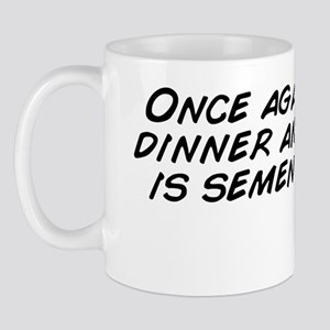 Once again you get dinner and all I get Mug