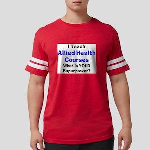 teach allied health Mens Football Shirt