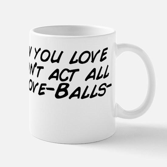 You know you love balls.  Don't ac Mug