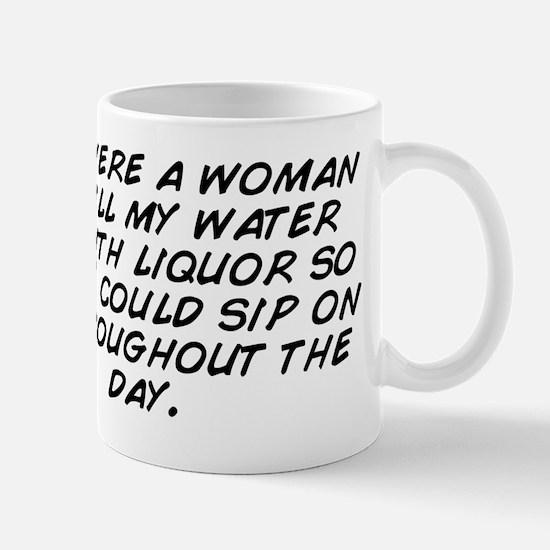 If I were a woman I'd fill my wate Mug