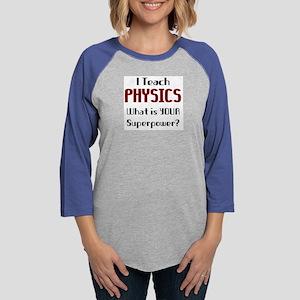 teach physics Womens Baseball Tee