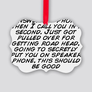 Answer the phone when I call you  Picture Ornament