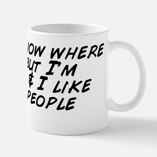 I don't know where I am, but I&apo Mug