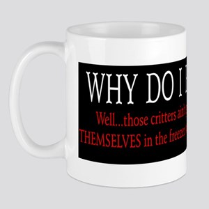 Why do I fish? Mug