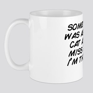 sometimes i wish i was able to text my  Mug