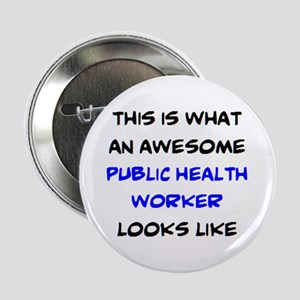 """awesome public health worker 2.25"""" Button"""