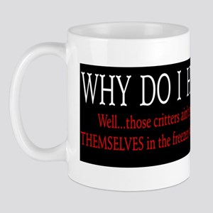 Why Do I Hunt? Mug