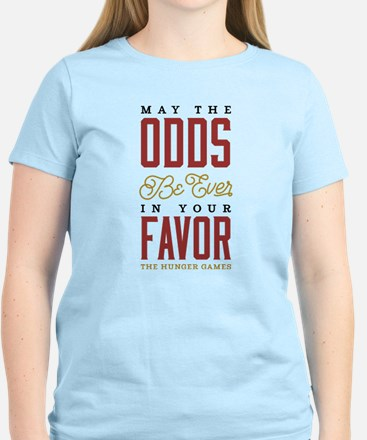 May The Odds Be Ever In Your Women's Light T-Shirt