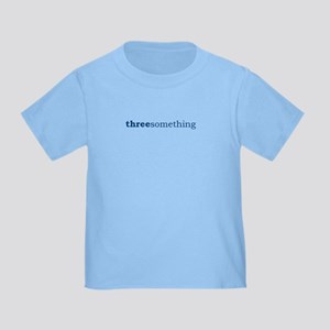 """Threesomething"" Toddler T-Shirt"
