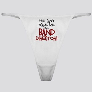 You Cant Scare Me...Band Classic Thong
