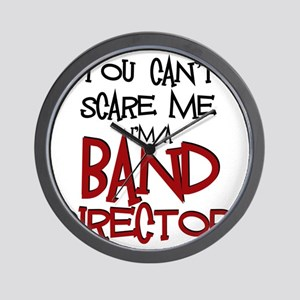 You Cant Scare Me...Band Wall Clock
