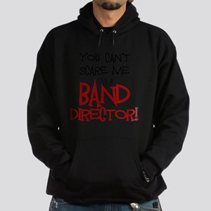You Cant Scare Me...Band Hoodie (dark)