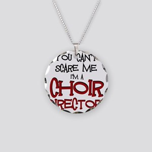 You Cant Scare Me...Choir... Necklace Circle Charm