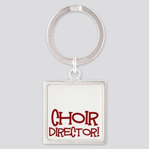 You Cant Scare Me...Choir... Square Keychain