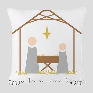 True Love Was Born Woven Throw Pillow