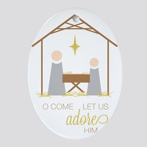 Let Us Adore Him Oval Ornament
