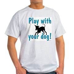 Play With Your Dog Ash Grey T-Shirt