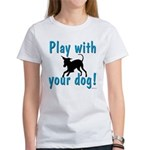 Play With Your Dog Women's T-Shirt