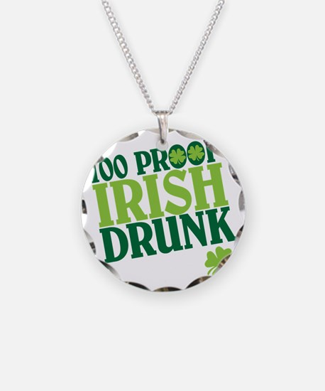irish drunk Necklace
