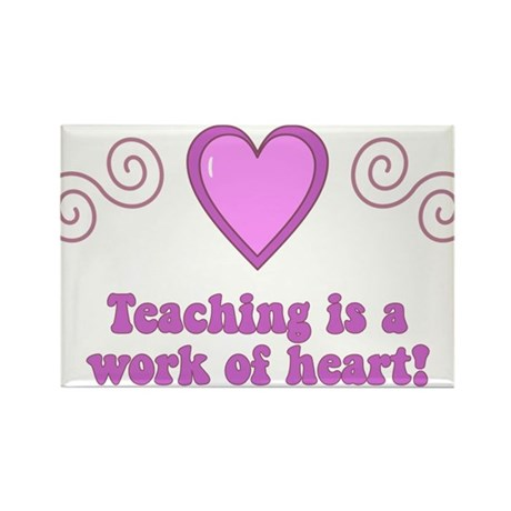 Teaching Is A Work Of Heart Rectangle Magnet (100