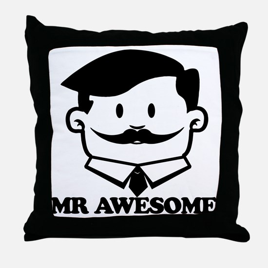 Mr Awesome Throw Pillow