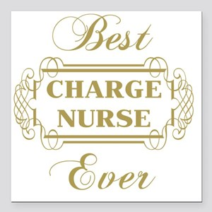 "Best Charge Nurse Ever ( Square Car Magnet 3"" x 3"""