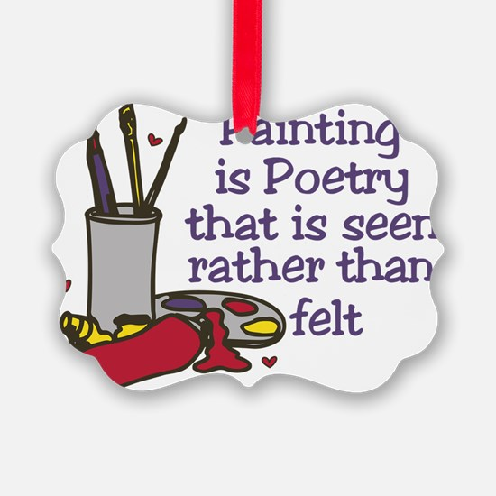 Painting is Poetry Ornament